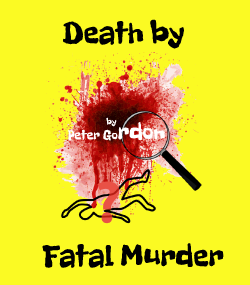 Death by Fatal Murder
